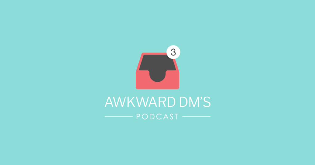 Awkward DM's Podcast